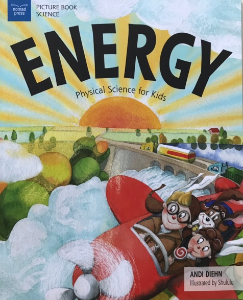 Physical Science for Kids: Energy by Andi Diehn, illustrated by Shululu