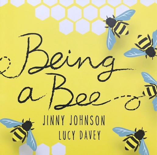 Being a Bee by Jinny Johnson, illustrated by Lucy Davey