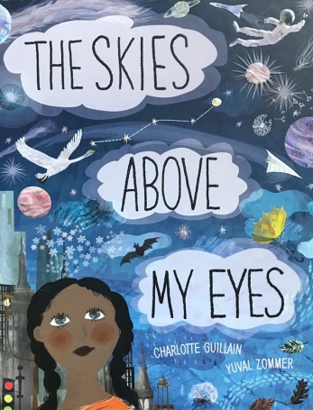 The Skies Above My Eyes by Charlotte Guillain, illustrated by Yuval Zommer