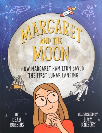 Margaret and the Moon: How Margaret Hamilton Saved the First Lunar Landing by Dean Robbins, illustrated by Lucy Knisley