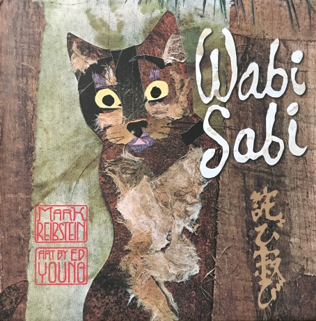 Wabi Sabi by Mark Reibstein, illustrated by Ed Young