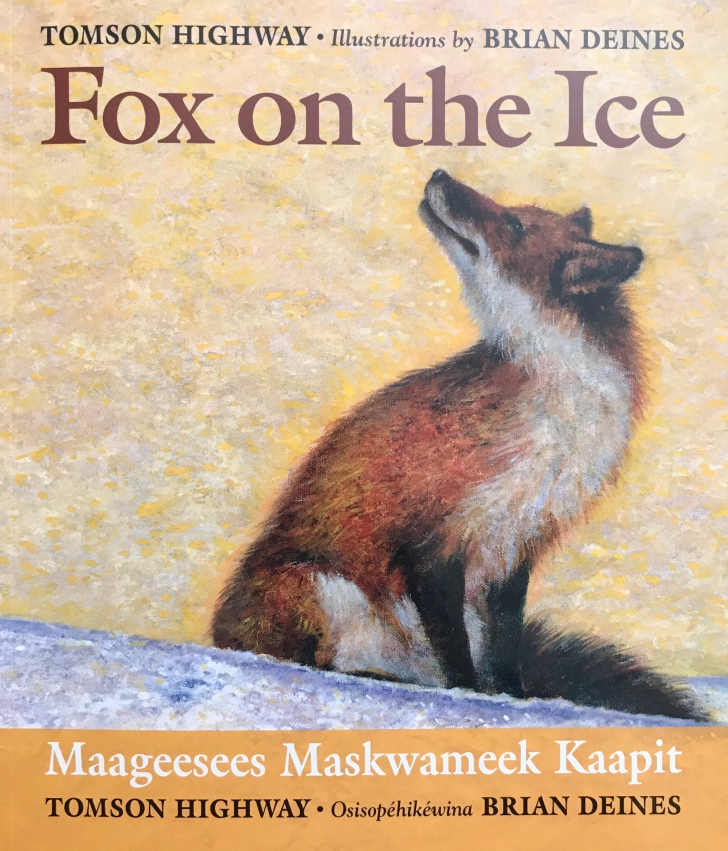 Fox on the Ice || Maageesees Maskwameek Kaapit by Tomson Highway, illustrated by Brian Deines