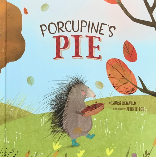 Porcupine's Pie by Laura Renaldo, illustrated by Jennie Poh