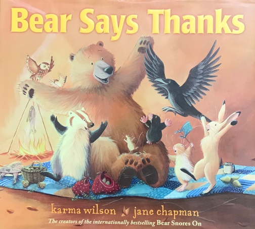 Bear Says Thanks by Karma Wilson, illustrated by Jane Chapman